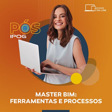Master BIM: Ferramentas e Processos – Ao vivo e online – (IPOG)