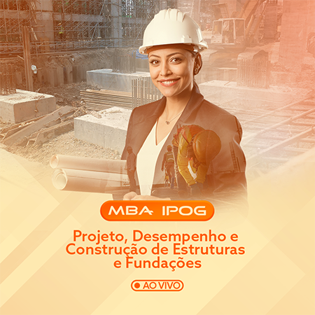 MBA Projeto, Desempenho e Construções de Estruturas e Fundações – Ao vivo e online (IPOG)