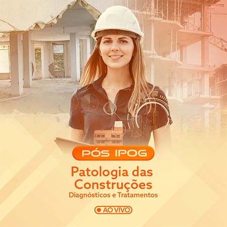 Patologia das Construções: Diagnósticos e Tratamentos – Ao vivo e online (IPOG)