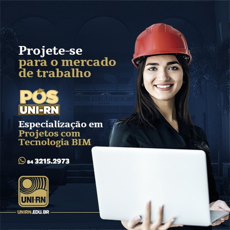 ESPECIALIZAÇÃO EM PROJETOS COM TECNOLOGIA BIM – (UNI- RN)